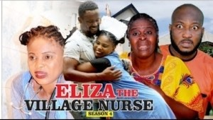 Video: Eliza The Village Nurse [Season 4] - Latest 2018 Nigerian Nollywoood Movies